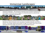 immersive landscapes