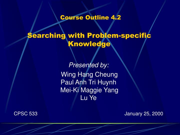 course outline 4 2 searching with problem specific knowledge n.