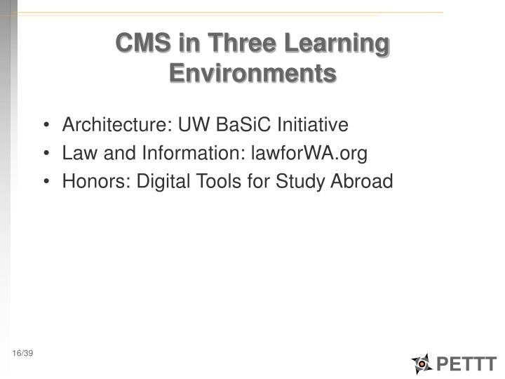 CMS in Three Learning Environments