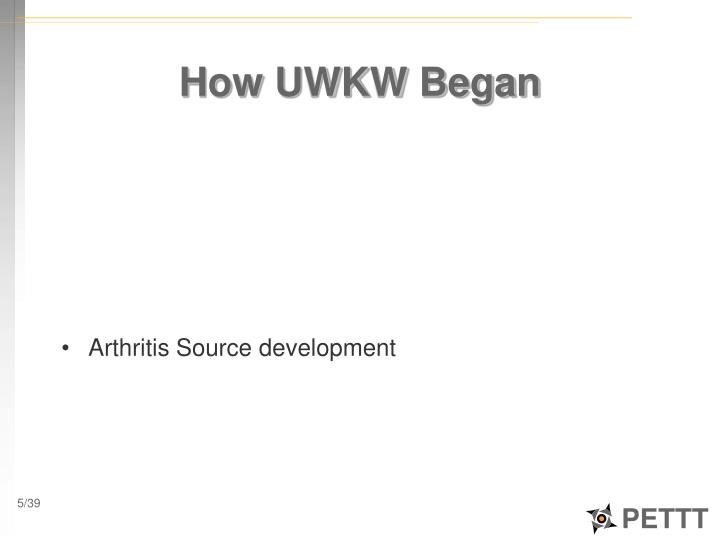 How UWKW Began