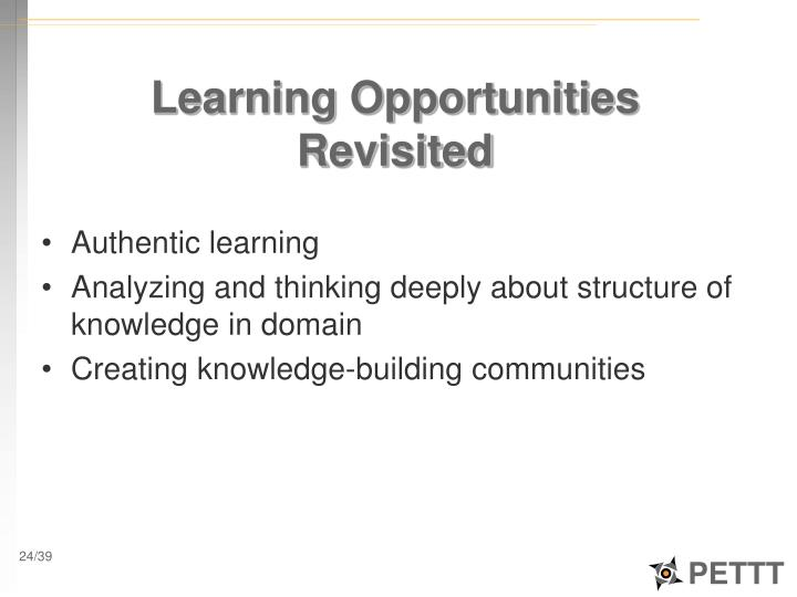 Learning Opportunities Revisited