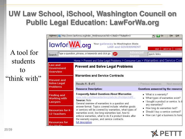 UW Law School, iSchool, Washington Council on Public Legal Education: LawForWa.org