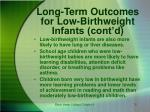 long term outcomes for low birthweight infants cont d