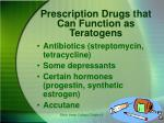 prescription drugs that can function as teratogens