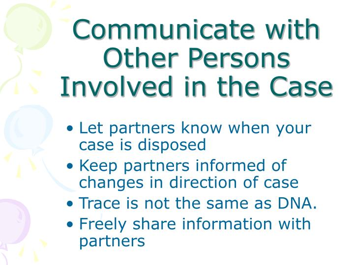 Communicate with Other Persons Involved in the Case