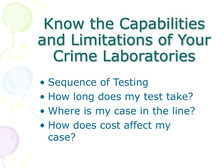 Know the Capabilities and Limitations of Your Crime Laboratories
