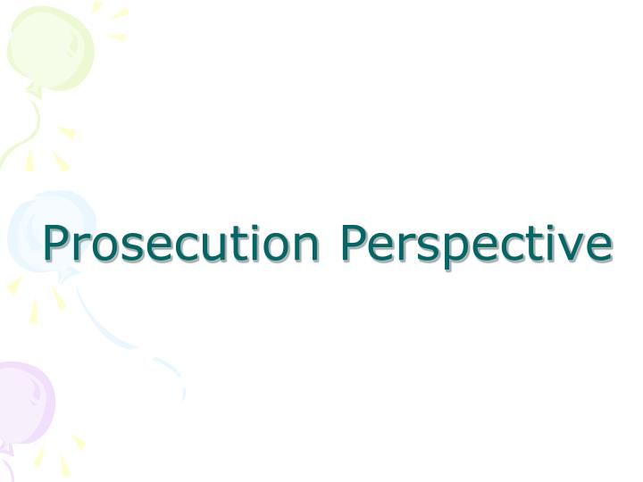 Prosecution Perspective