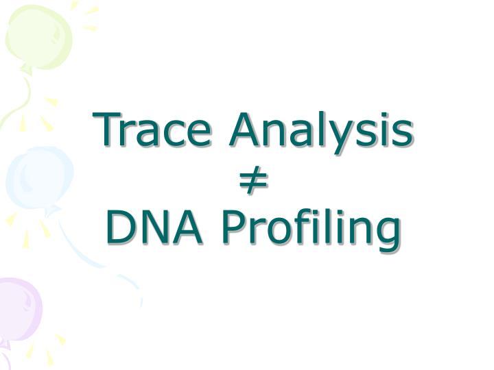 Trace Analysis ≠