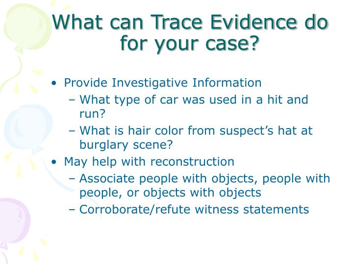 What can Trace Evidence do for your case?