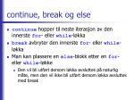 continue break og else