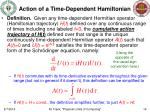 action of a time dependent hamiltonian