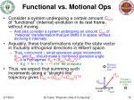 functional vs motional ops