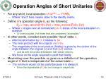 operation angles of short unitaries