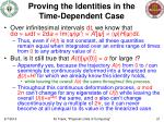 proving the identities in the time dependent case