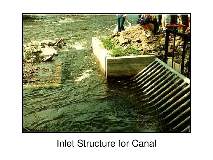 Inlet Structure for Canal