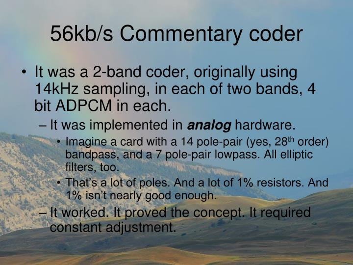56kb/s Commentary coder