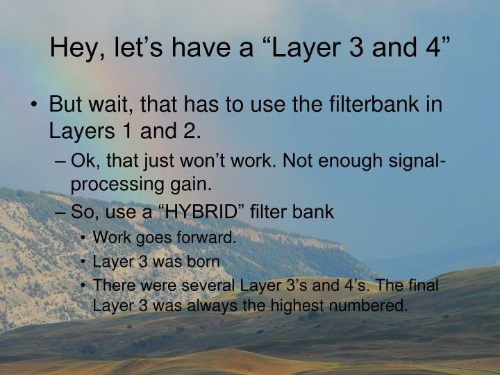 """Hey, let's have a """"Layer 3 and 4"""""""