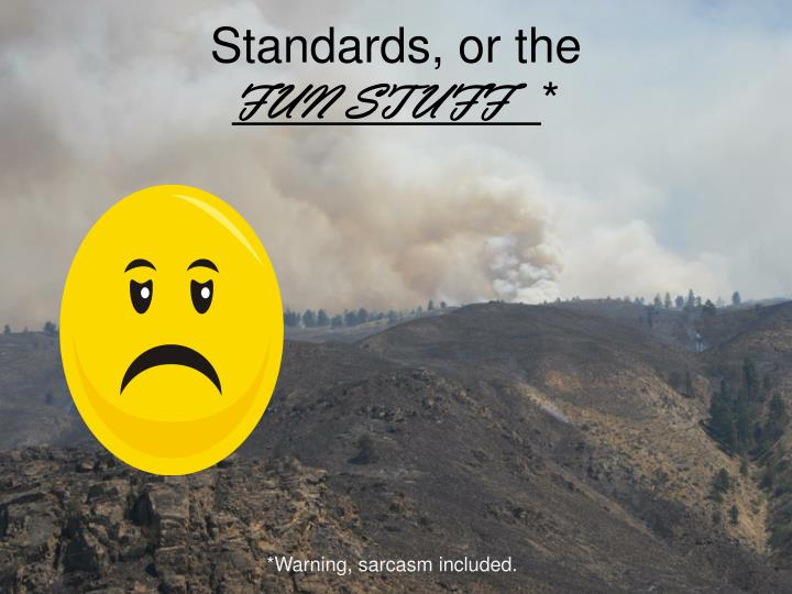 Standards, or the