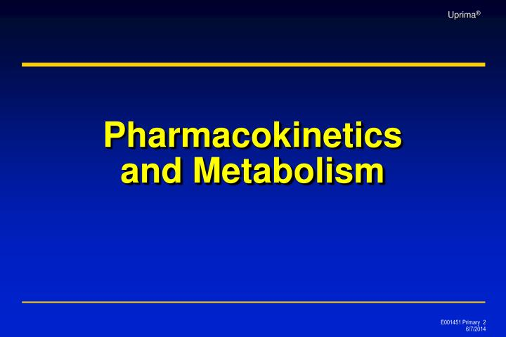 Pharmacokinetics and metabolism
