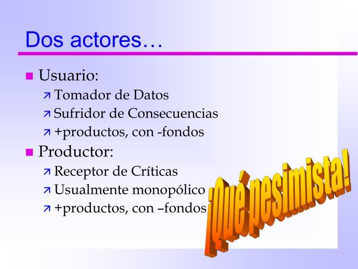 Dos actores…
