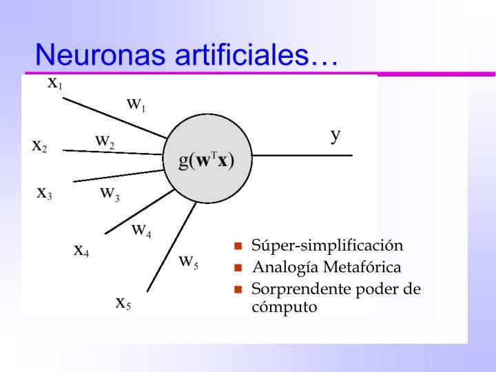 Neuronas artificiales…