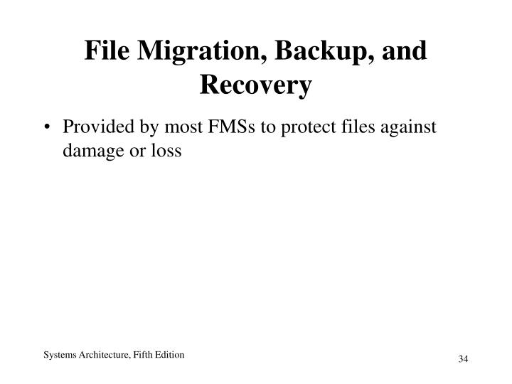 File Migration, Backup, and Recovery