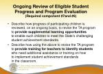 ongoing review of eligible student progress and program evaluation required component 7and 8