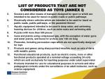 list of products that are not considered as toys annex i1