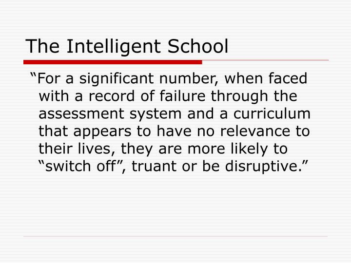 The Intelligent School