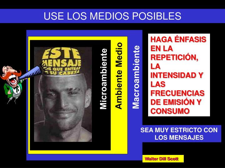 USE LOS MEDIOS POSIBLES