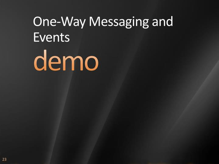 One-Way Messaging and Events