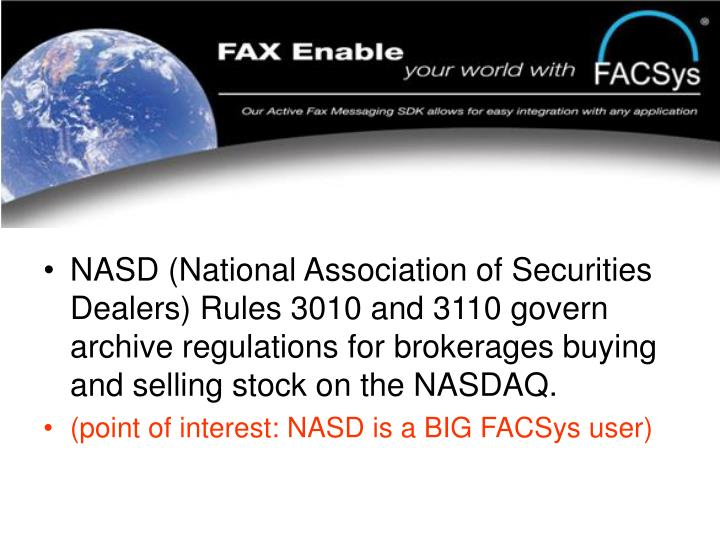 NASD (National Association of Securities Dealers) Rules 3010 and 3110 govern archive regulations for brokerages buying and selling stock on the NASDAQ.
