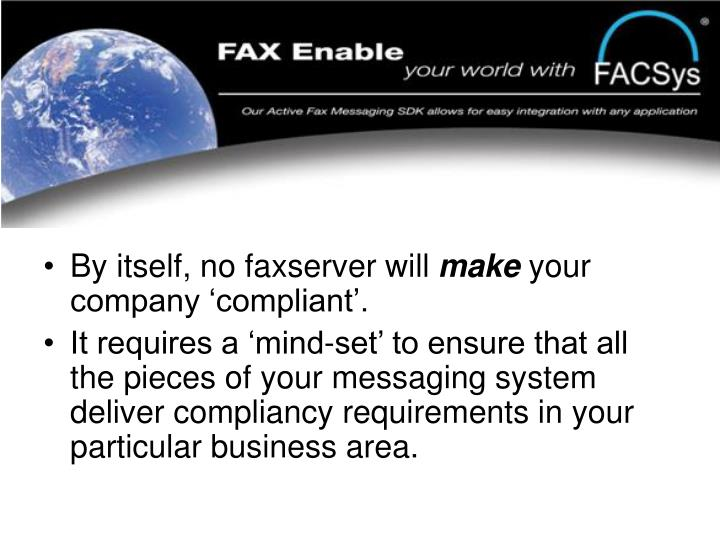 By itself, no faxserver will