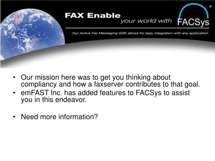 Our mission here was to get you thinking about compliancy and how a faxserver contributes to that goal.
