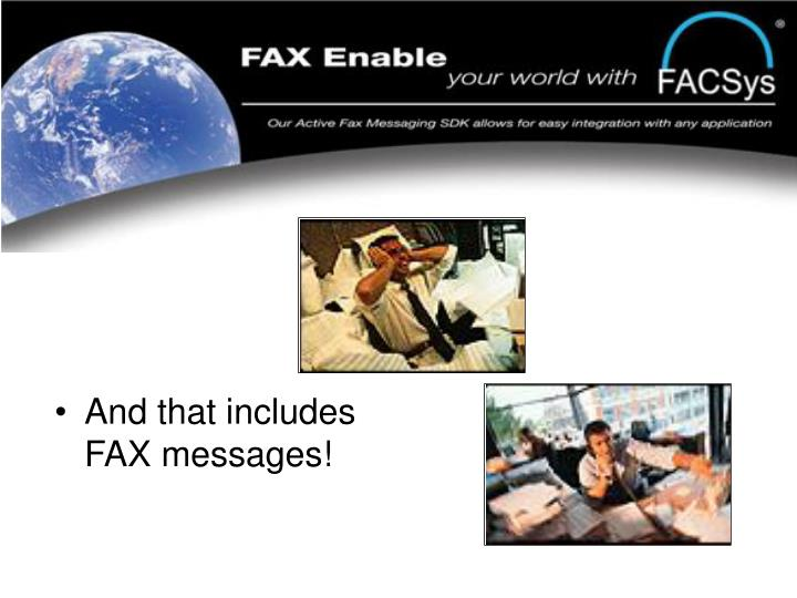 And that includes FAX messages!