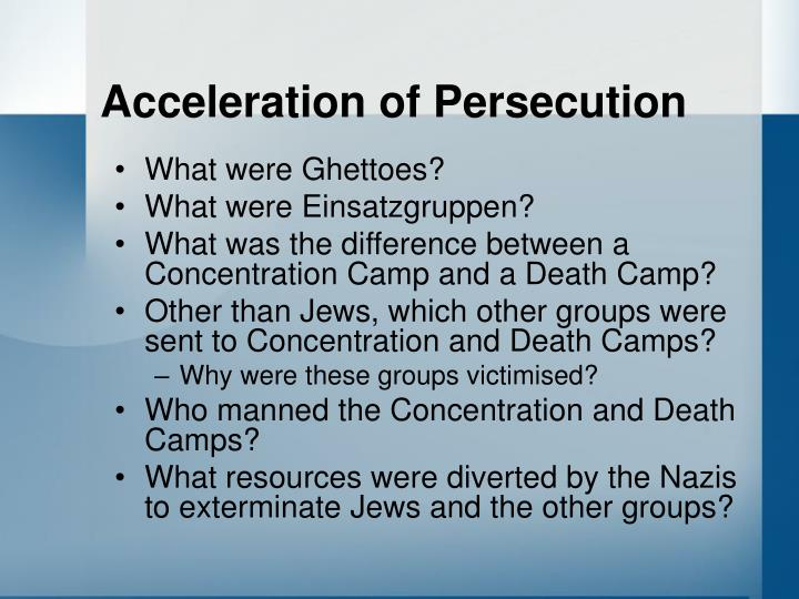 Acceleration of Persecution
