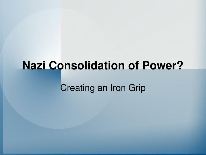 nazi consolidation of power n.