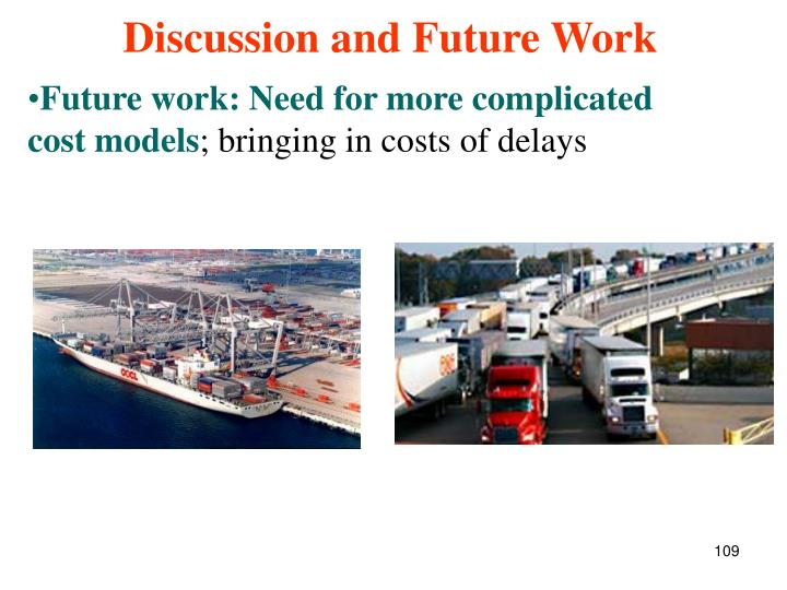 Future work: Need for more complicated cost models