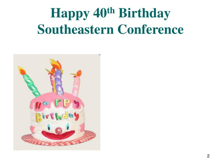 Happy 40 th birthday southeastern conference