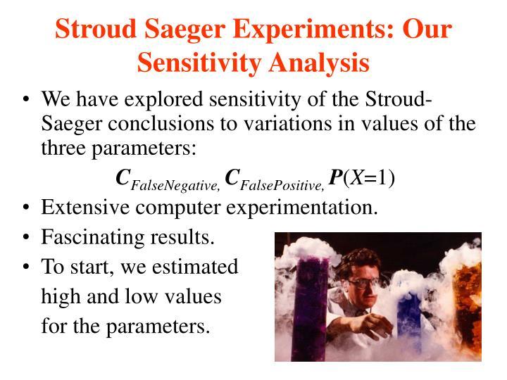 Stroud Saeger Experiments: Our Sensitivity Analysis