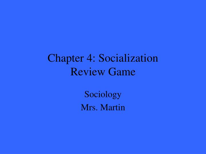 chapter 4 socialization review game n.
