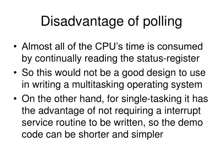 Disadvantage of polling