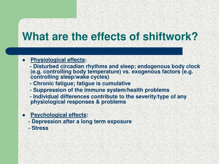 What are the effects of shiftwork?