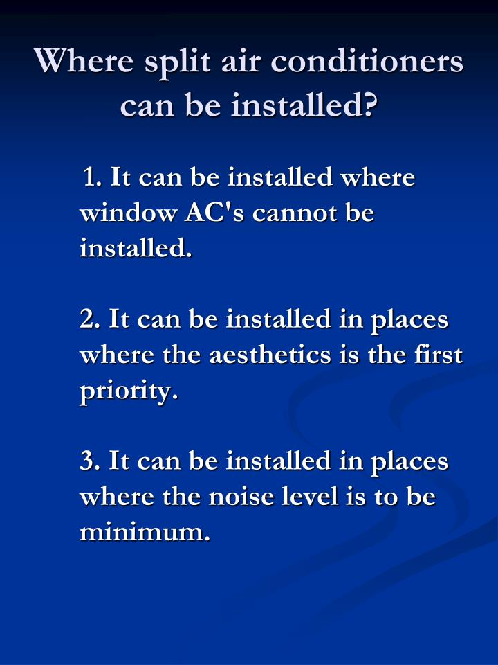 Where split air conditioners can be installed?