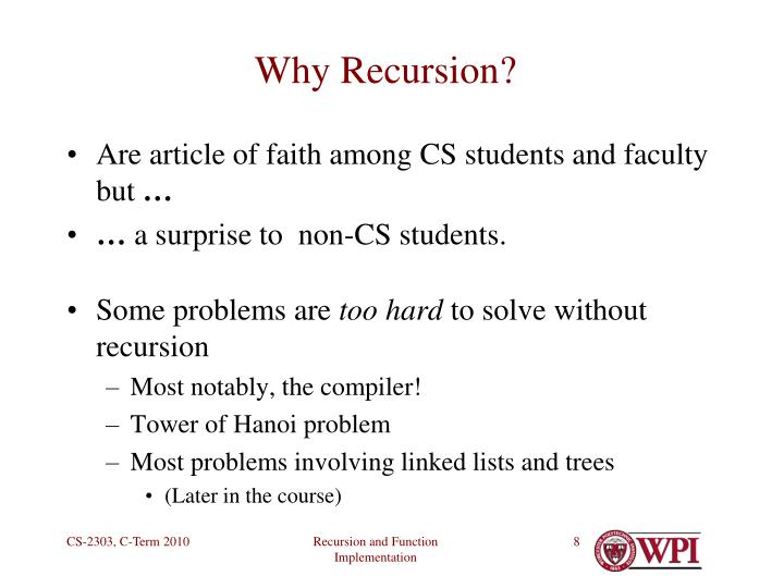 Why Recursion?