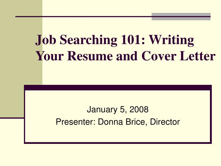job searching 101 writing your resume and cover letter n.