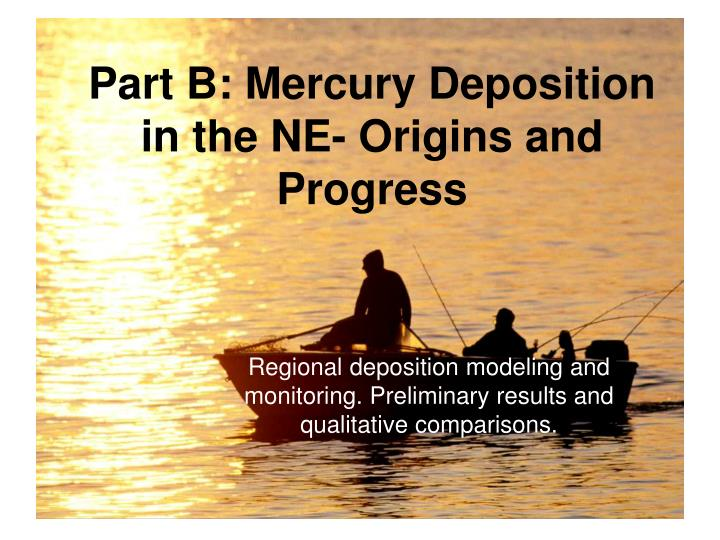 Part B: Mercury Deposition in the NE- Origins and Progress