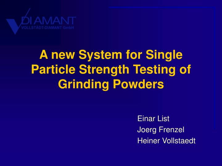 a new system for single particle strength testing of grinding powders n.