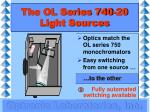 the ol series 740 20 light sources2