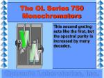 the ol series 750 monochromators11